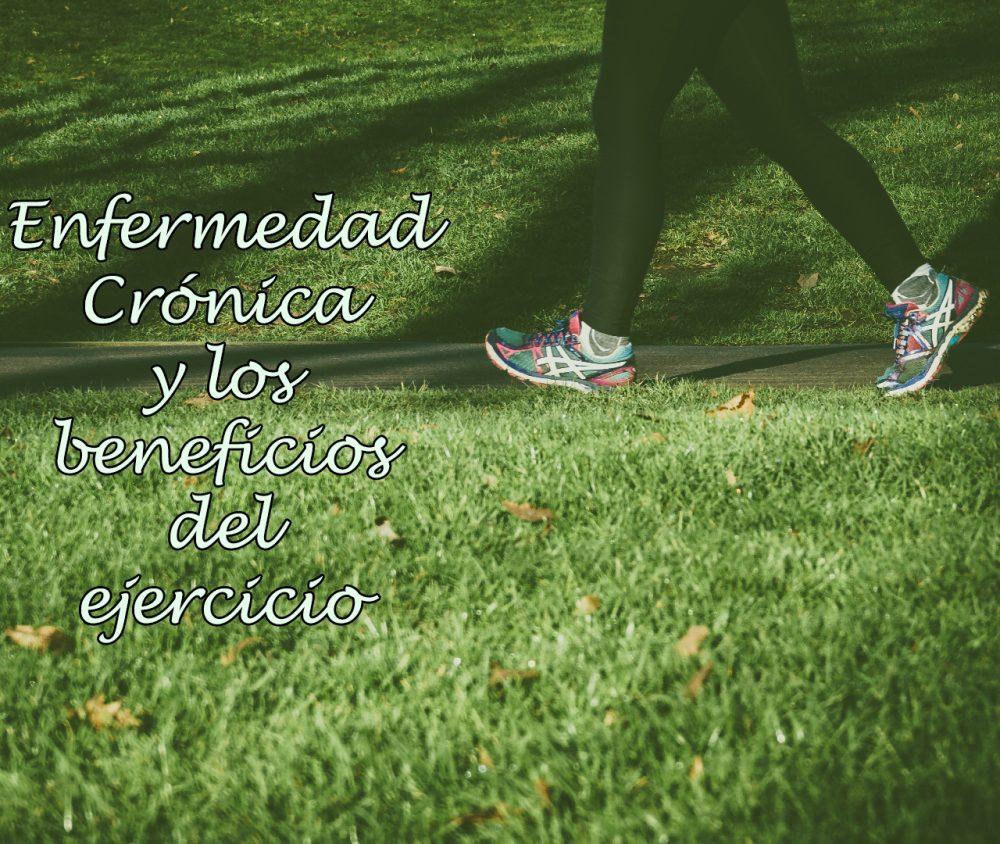 Enfermedad Crónica y los beneficios del ejercicio.